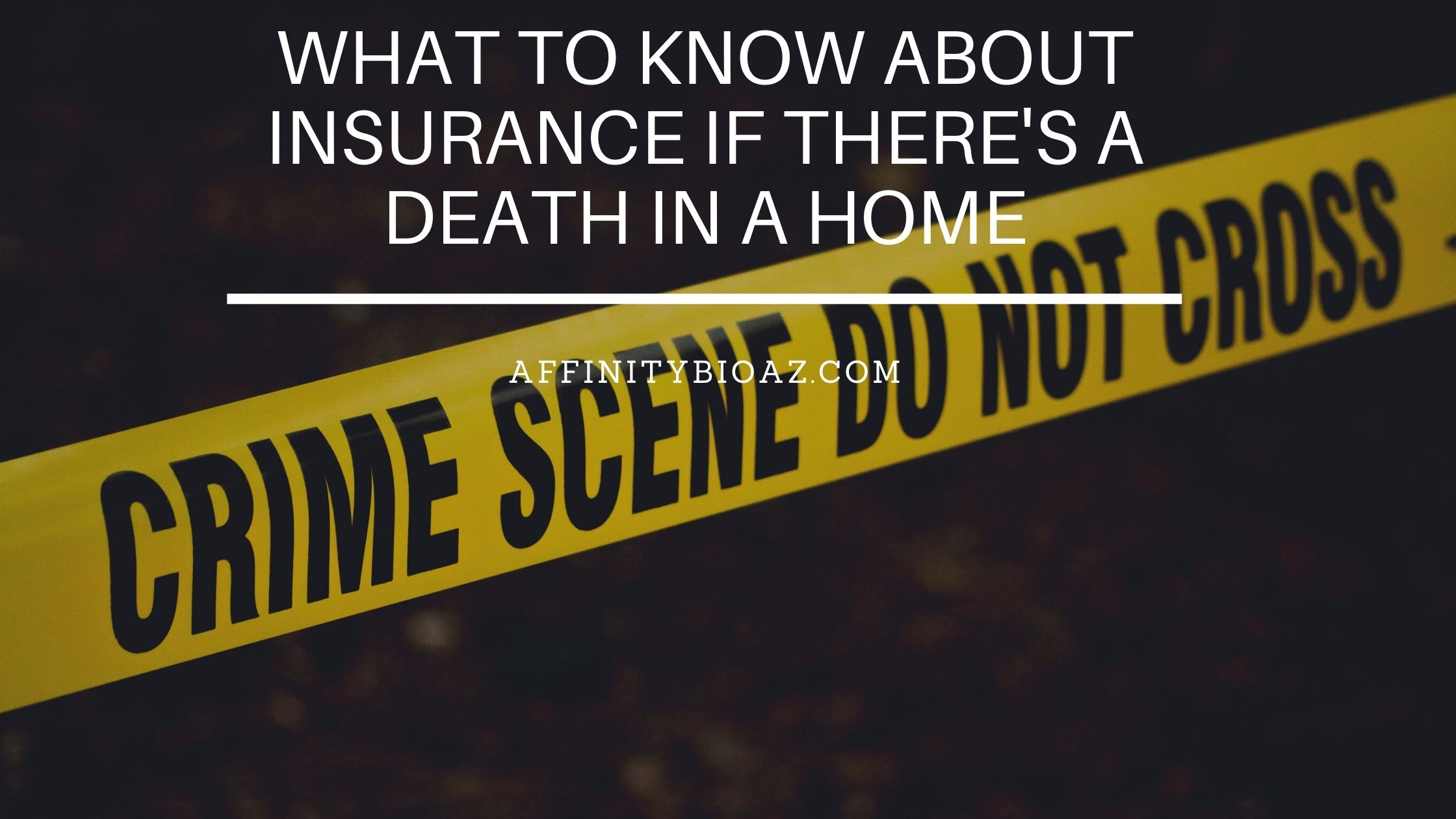 What to Know About Insurance if There's a Death in a Home