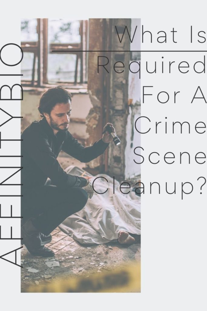 What Is Required For A Crime Scene Cleanup?