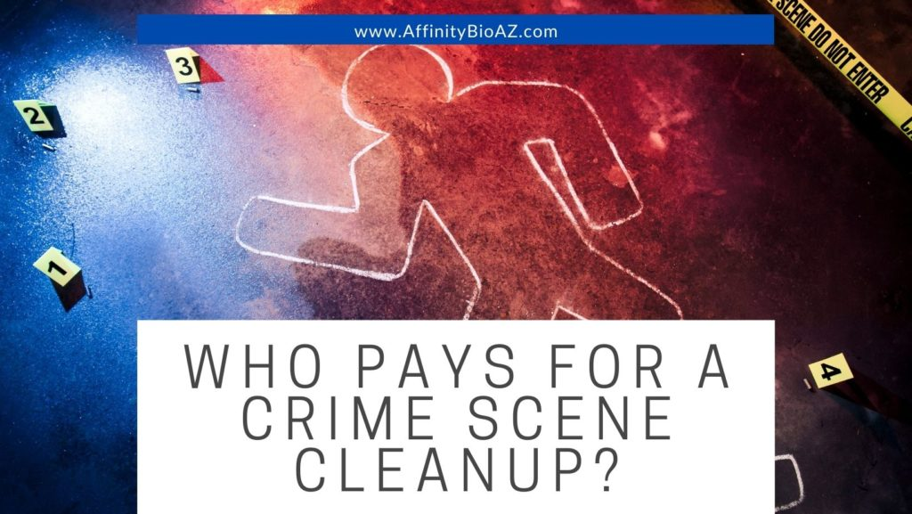 Who Pays for a Crime Scene Cleanup?
