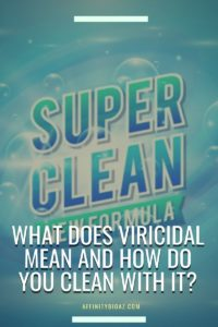 What Does Viricidal Mean and How Do You Clean With It?
