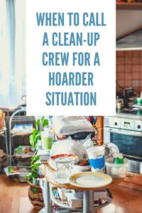 When to Call a Clean-Up Crew for a Hoarder Situation