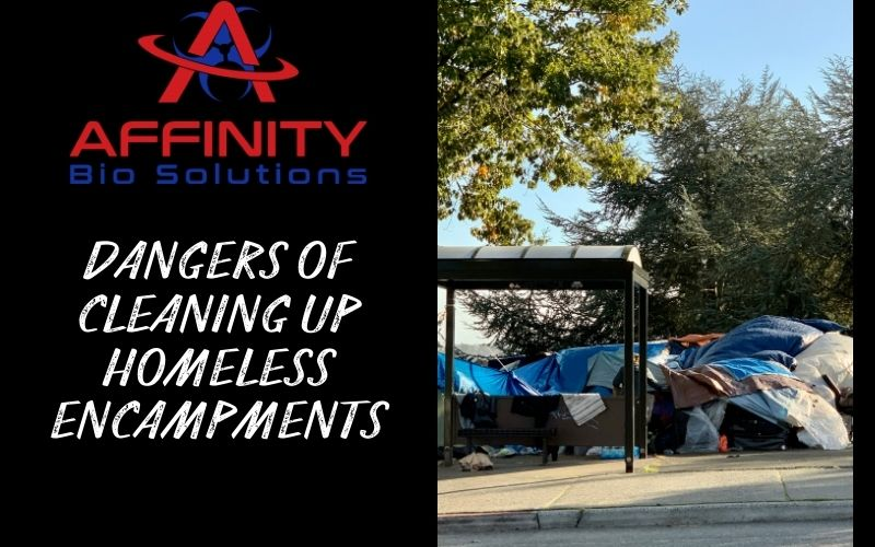 Dangers of Cleaning Up Homeless Encampments